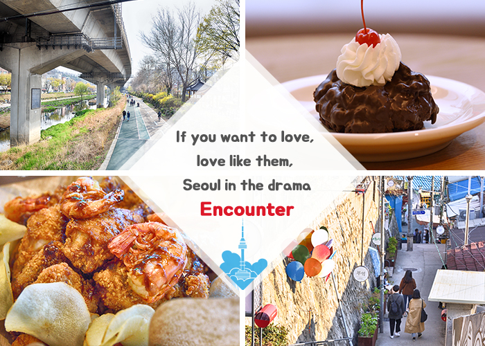 "If you want to love, love like them. Seoul in the drama ""Encounter"""