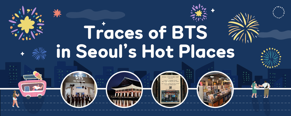 Traces of BTS in Seoul's Hot Places