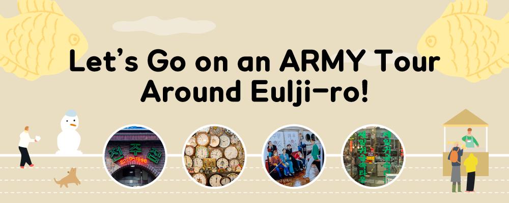 Let's Go on an ARMY Tour Around Eulji-ro